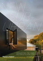 New Suburban : Remaking the Family Home in Australia & New Zealand - Stuart Harrison