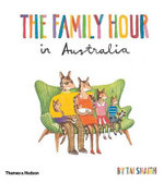 The Family Hour in Australia  : Mini Edition - Tai Snaith