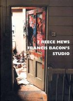 7 Reece Mews : Francis Bacon's Studio - Perry Ogden