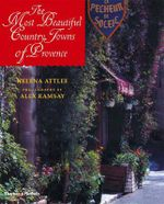The Most Beautiful Country Towns of Provence : The Most Beautiful... - Helena Attlee