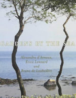 Gardens by the Sea - Alexandra D'Arnoux