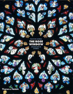 The Rose Window : Splendour and Symbol - Painton Cowen