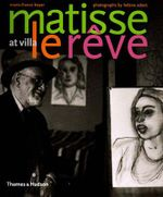 Matisse at Villa Le Reve - Marie-France Boter