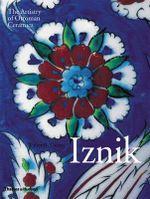 Iznik : The Artistry of Ottoman Ceramics - Walter B Denny