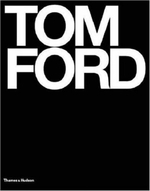 Tom Ford : Ten Years - Graydon Carter