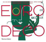 Euro Deco : British Modern, French Modern, Spanish Art Deco, Dutch Modern, German Modern, Italian Art Deco - Steven Heller