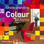 Understanding Colour at Home : The B&Q Guide to Colour - Maria Costantino