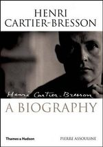 Henri Cartier-Bresson : A Biography - Pierre Assouline