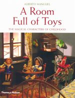 A Room Full of Toys : The Magical Characters of Childhood - Alberto Manguel