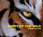 The Spirit of the Wild - Steve Bloom