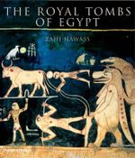 The Royal Tombs of Egypt : The Art of Thebes Revealed - Zahi A. Hawass