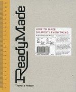 ReadyMade : How to Make (almost) Everything - Shoshana Berger