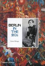Berlin in the Twenties : Art and Culture 1918-1933 - Rainer Metzger