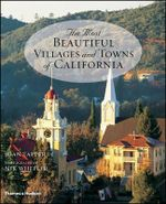 The Most Beautiful Villages and Towns of California - Joan Tapper