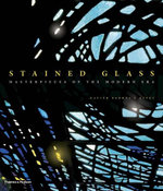 Stained Glass : Masterpieces of the Modern Era - Xavier Barral
