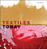 Textiles Today : A Global Survey of Trends and Traditions - Chloe Colchester