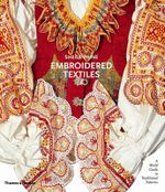 Embroidered Textiles : A World Guide to Traditional Patterns :  A World Guide to Traditional Patterns - Sheila Paine