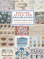 English Style and Decoration : A Sourcebook of Original Designs - Stafford Cliff