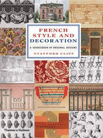 French Style and Decoration : A Sourcebook of Original Designs - Stafford Cliff