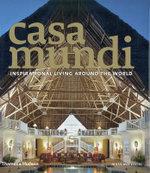 Casa Mundi : Inspirational Living Around the World - Massimo Listri