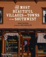 The Most Beautiful Villages and Towns of the American Southwest - Joan Tapper