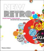 New Retro : Classic Graphics, Today's Designs - Brenda Dermody