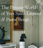 The Private World of Yves Saint Laurent and Pierre Berge - Robert Murphy