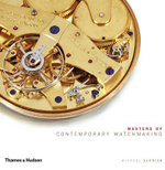 Masters of Contemporary Watchmaking : Clocks of Late Imperial China - Michael Clerizo
