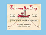 Timmy the Tug - Jim Downer
