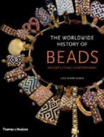 The Worldwide History of Beads : Ancient . Ethnic . Contemporary - Kiyoshi Togashi