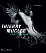 Thierry Mugler : Galaxy Glamour - Daniele Bott