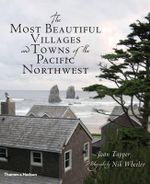 The Most Beautiful Villages and Towns of the Pacific Northwest  - Joan Tapper
