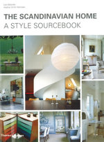 The Scandinavian Home : A Style Sourcebook - Lars Bolander