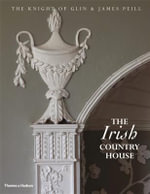 The Irish Country House : The Knight Of Glin And James Peill : The Knight of Glin and James Peill - The Knight of Glin