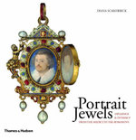 Portrait Jewels : Opulence and Intimacy from the Medici to the Romanovs - Diana Scarisbrick