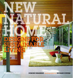New Natural Home : Designs for Sustainable Living - Dominic Bradbury