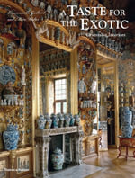 A Taste for the Exotic : Orientalist Interiors - Emmanuelle Gaillard