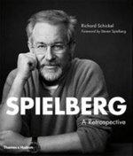 Spielberg : A Retrospective - Richard Schickel