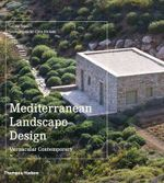 Mediterranean Landscape Design : Vernacular Contemporary - Louisa Jones