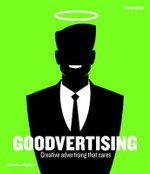 Goodvertising : Creative Advertising That Cares - Thomas Kolster