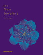 The New Jewelers : Desirable. Collectable. Contemporary - Olivier Dupon