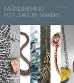 Metalsmithing for Jewelry Makers : the Art of Caning - Jinks McGrath