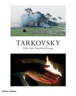 Tarkovsky : Films, Stills, Polaroids and Writings - Andrei Tarkovsky