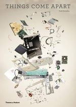 Things Come Apart : A Teardown Manual for Modern Living - Todd McLellan