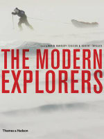 The Modern Explorers - Robin Hanbury-Tenison