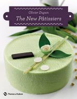 The New Patissiers - Olivier Dupon