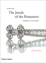 The Jewels of the Romanovs : Family and Court - Stefano Papi