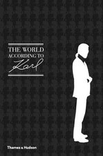 The World According to Karl : The Wit and Wisdom of Karl Lagerfeld - Jean-Christophe Napias