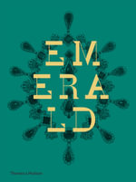 Emerald : Twenty-one Centuries of Jewelled Opulence and Power - Jonathan Self