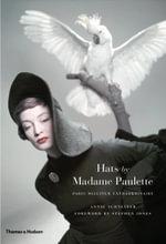 Hats by Madame Paulette : Paris Milliner Extraordinaire - Annie Schneider